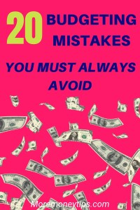 20 Budgeting mistakes you must always avoid