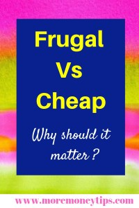 Frugal Vs Cheap. Why should it matter?
