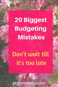 20 biggest budgeting mistakes. Don't wait till it's too late.