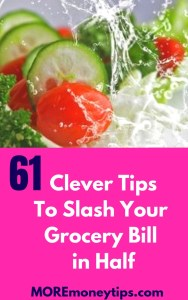 61 Clever Tips to slash your grocery bill in half