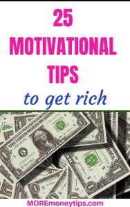 25 Motivational Tips to get rich.