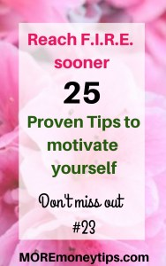 Reach F.I.R.E. sooner 25 proven tips to motivate yourself.