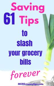 61 tips to slash your grocery bills forever.