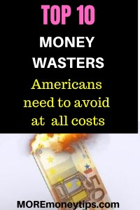 Top 10 money wasters Americans need to avoid at all costs