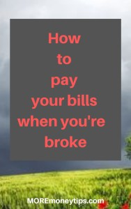 How to pay your bills when you're broke.