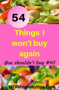 54 Things I won't buy again.