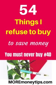 54 Things I refuse to buy.