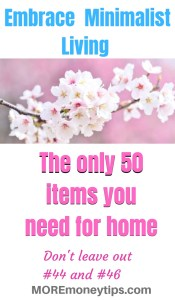 Embrace Minimalist Living : The only 50 items you need for home.