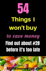 54 Things I won't buy to save money.