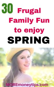 30 Frugal Family Fun to enjoy Spring.