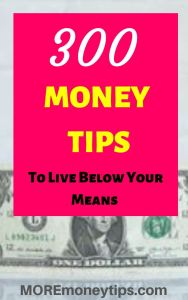 300 money tips to live below your means.
