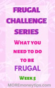 What you need to do to be frugal. Week 5.