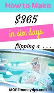 How to make $365 in six days flipping a . . .