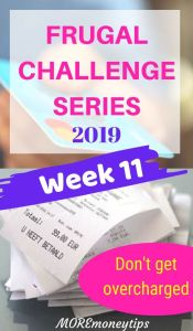 Frugal Challenge Series. Week 11. Don't get overcharged.
