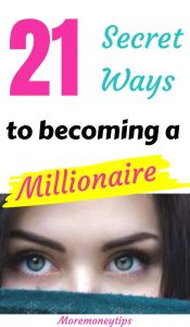 21 Secret ways to becoming a millionaire.