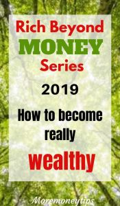 Rich Beyond Money Series. How to become really wealthy.