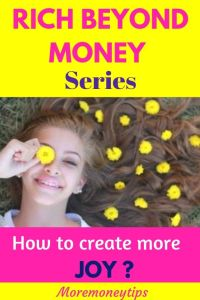 Rich Beyond Money Series. How to create more joy?