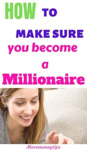 How to make sure you become a millionaire.