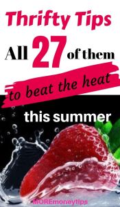 Thrifty Tips. All 27 of them to beat the heat this summer.