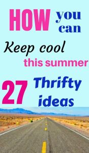 How you can keep cool this summer. 27 Thrifty ideas.