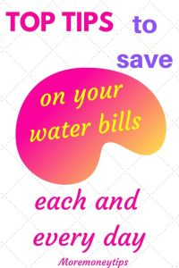 Top Tips to save on your water bills each and every day.