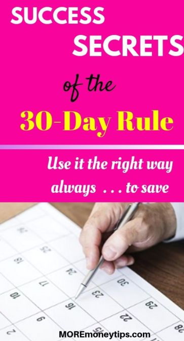 Success Secrets of the 30 day rule. Use it the right way always to save.