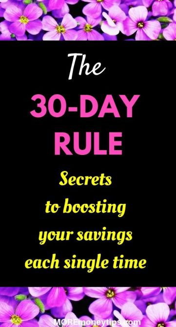 The 30 Day Rule. Secrets to boosting your savings each single time