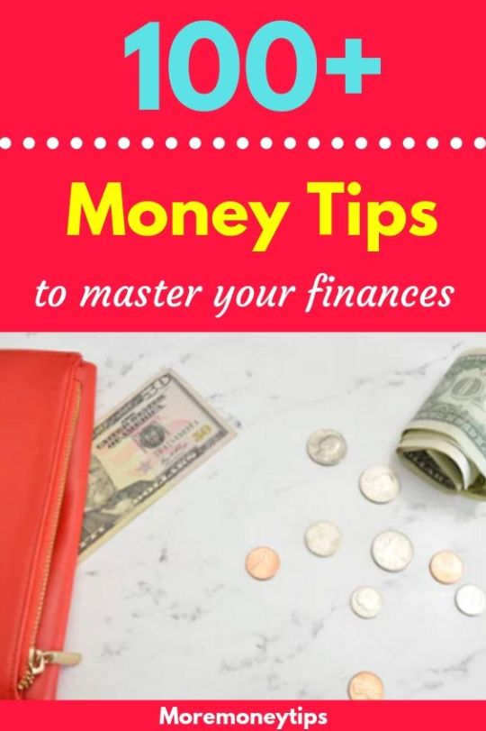 100+ Money Tips to manage your finances.