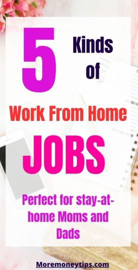 5 Kinds of Work From Home Jobs perfect for stay-at-home moms and dads