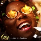 [Music] P.Priime ft. Teni – Come and See