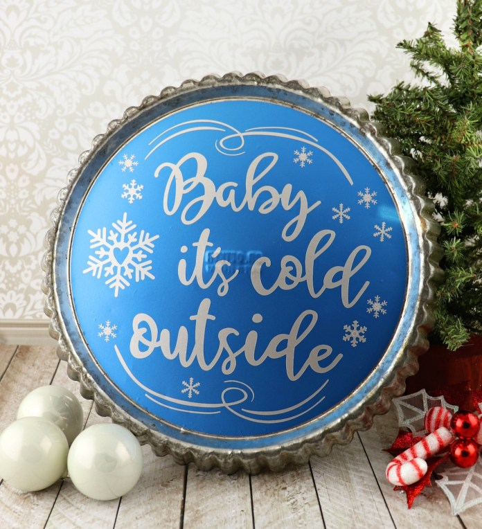 baby it's cold outside pie tin decor