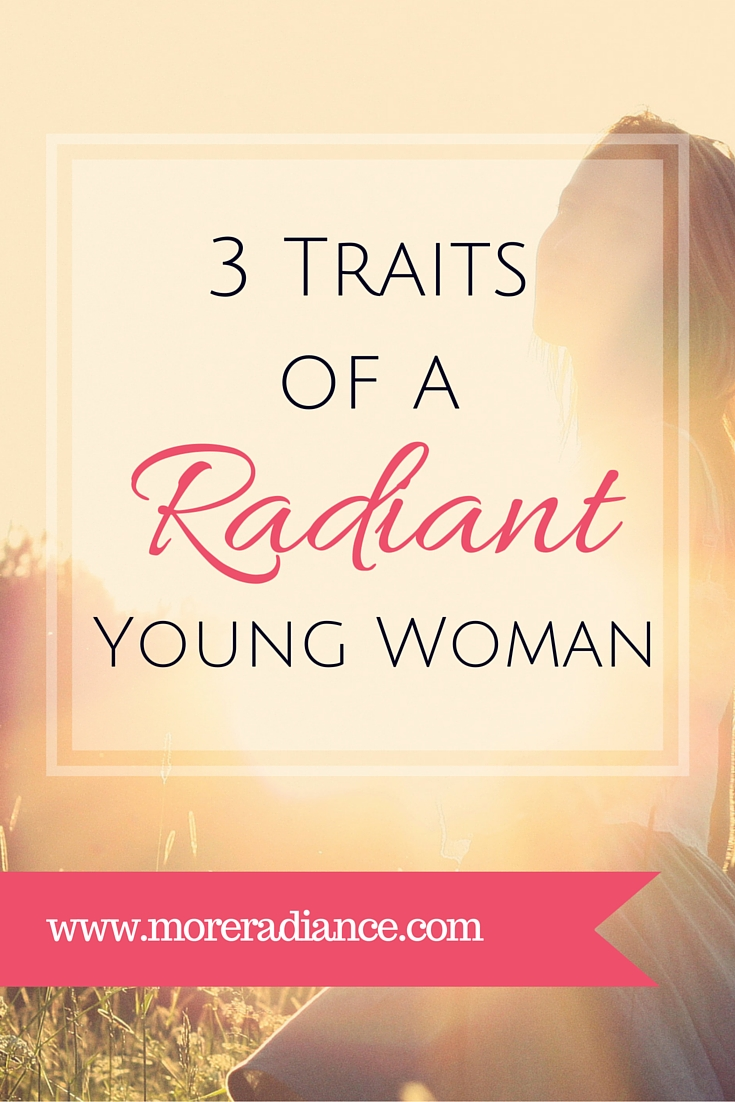 Three Traits of a Radiant Young Woman