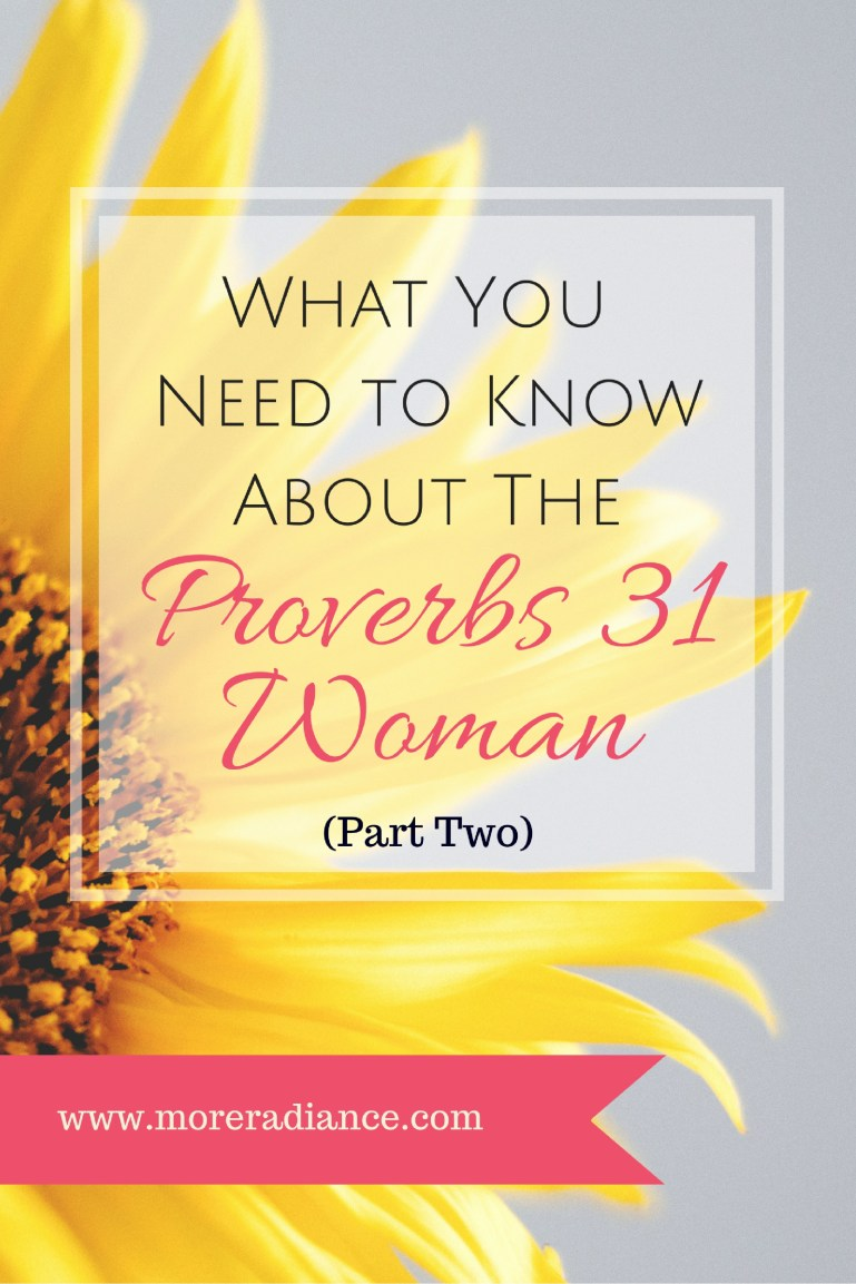 What YOU Need to Know About the Proverbs 31 Woman - A Bible study on the Proverbs 31 Woman