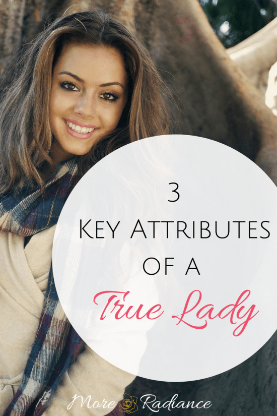 3 Key Attributes of a True Lady