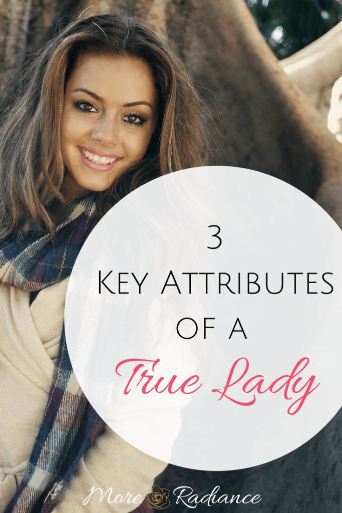 3 Key Attributes of a True Lady