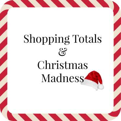 Shopping Totals & Christmas Madness