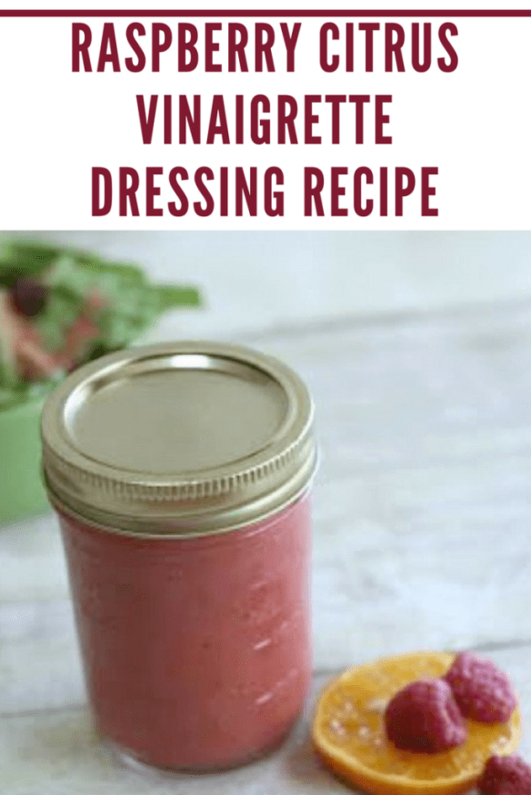 Raspberry Citrus Vinaigrette Dressing Recipe. The best salad dressing ever.