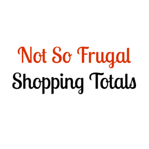 Not So Frugal Shopping Totals