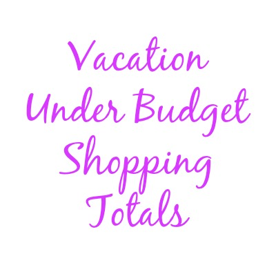 Vacation Under Budget Shopping Totals