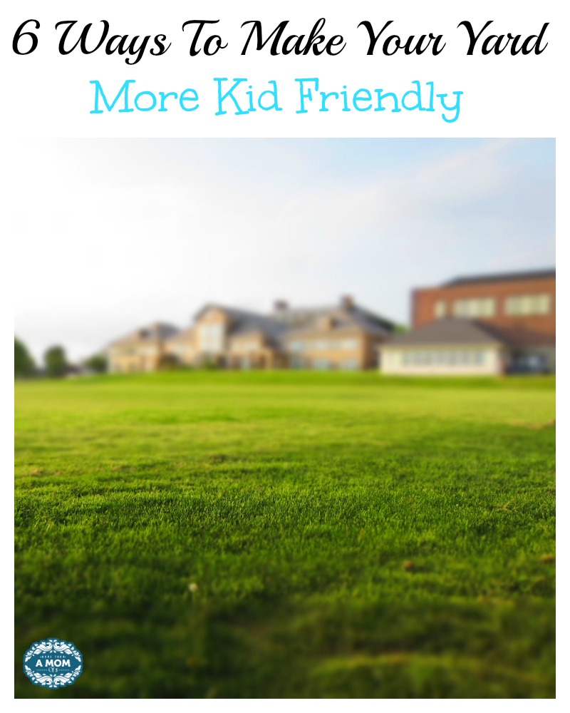 6 Ways To Make Your Yard More Kid Friendly
