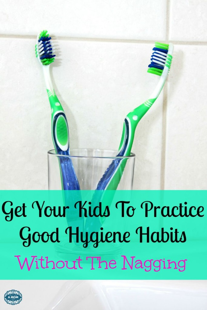 Get Your Kids To Practice Good Hygiene Habits Without The Nagging