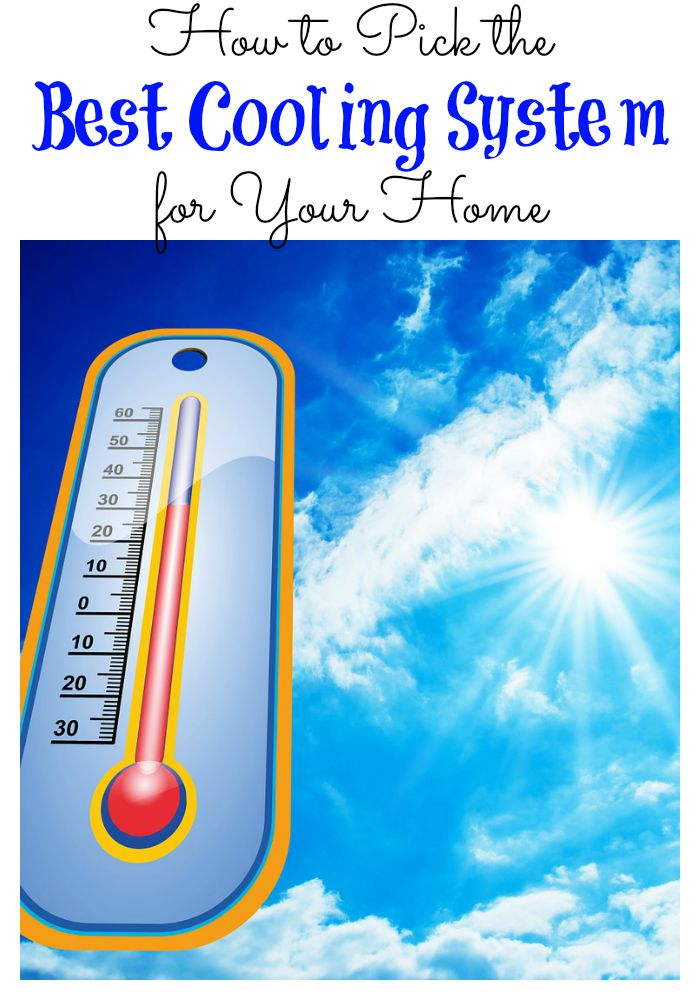 How to Pick the Best Cooling System for Your Home