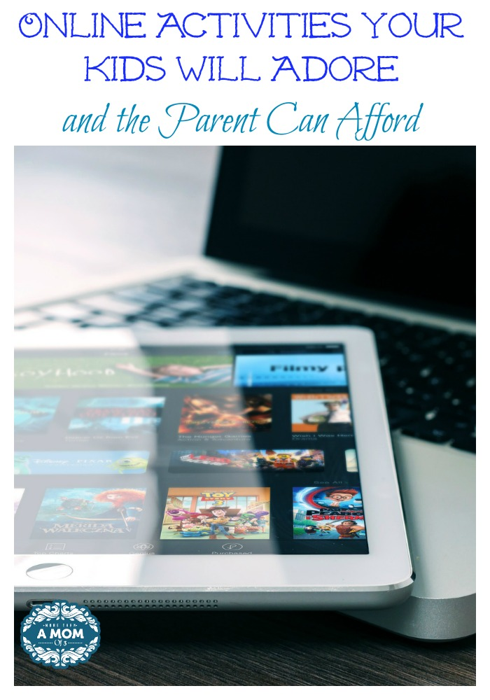 Online Activities Your Kids Will Adore and the Parent Can Afford