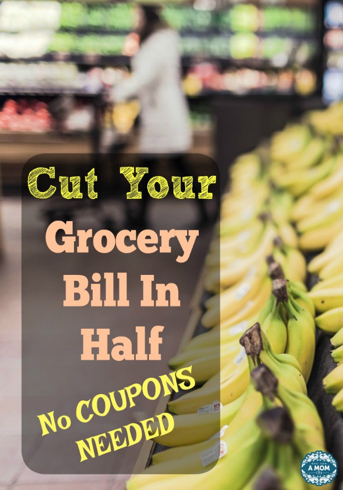 Cut Your Grocery Bill In Half without coupons