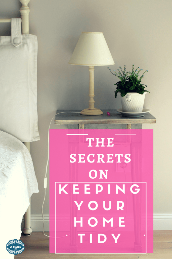 The secrets to keep your home tidy without trying to keep your home clean