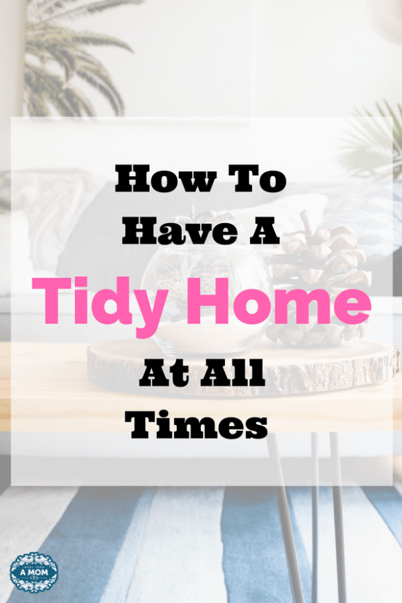 My secrets to keep a tidy home without much effort.
