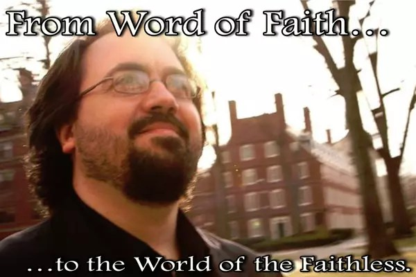 From the Word of Faith to the World of the Faithless