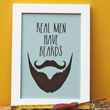 Real Men Have Beards print