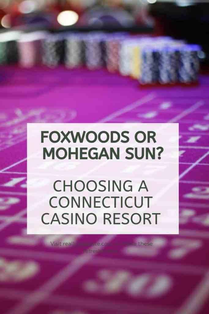 Foxwoods or Mohegan Sun