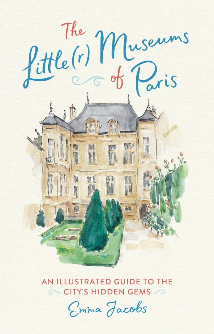 Cover: The Little Museums of Paris by Emma Jacobs